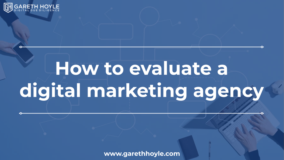 How to evaluate a digital marketing agency