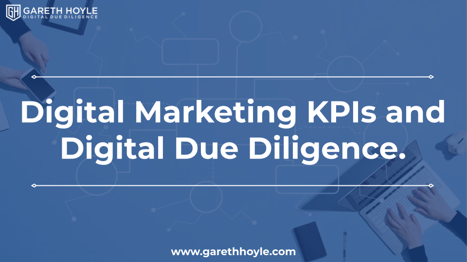 Digital Marketing KPIs and Digital Due Diligence