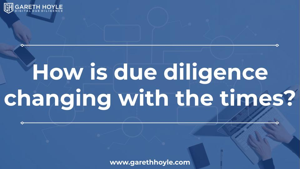 How is digital due diligence changing with the times