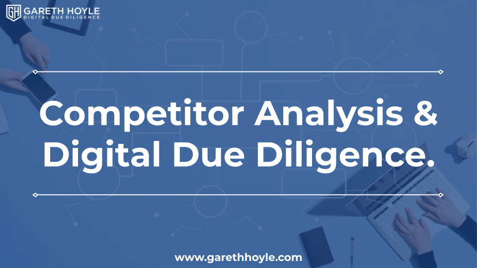 Competitor Analysis & Digital Due Diligence