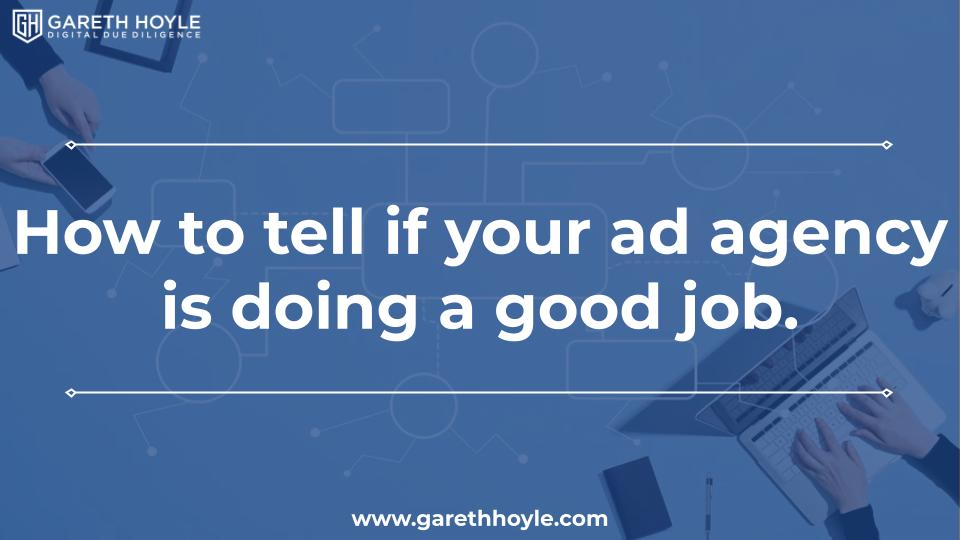 How to tell if your ad agency is doing a good job