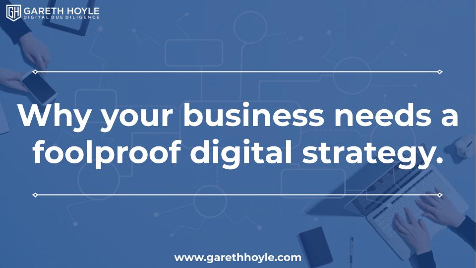 Why your business needs a foolproof digital strategy to succeed