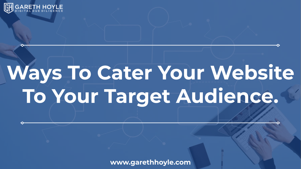 The Best Ways to Cater Your Website to Your Target Audience